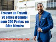 Trouver un Travail : 20 offres d'emploi pour 200 Postes en Côte D'ivoire
